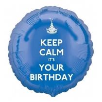 """KEEP CALM IT'S YOUR BIRTHDAY"""